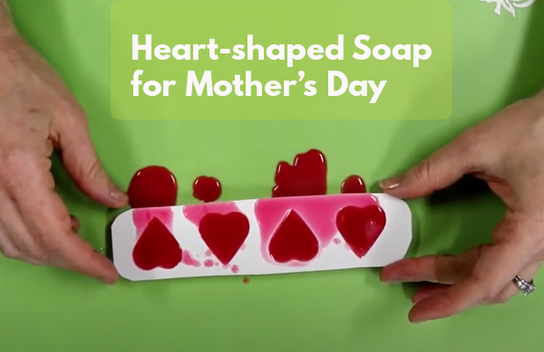 Video: Heart-shaped Soap for Mother's Day